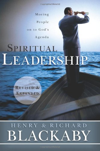 Spiritual Leadership Moving People on to God's Agenda, Revised and Expanded  2011 (Revised) edition cover