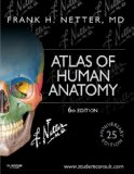 Atlas of Human Anatomy Including Student Consult Interactive Ancillaries and Guides 6th 2014 9781455704187 Front Cover