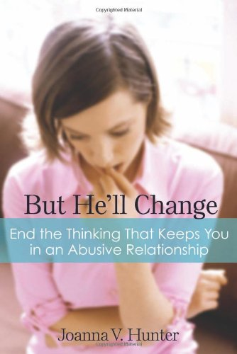 But He'll Change End the Thinking That Keeps You in an Abusive Relationship  2010 edition cover