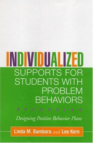 Individualized Supports for Students with Problem Behaviors Designing Positive Behavior Plans  2005 edition cover
