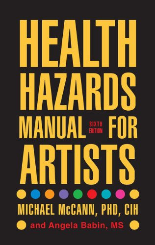 Health Hazards Manual for Artists  6th 2008 9781599213187 Front Cover
