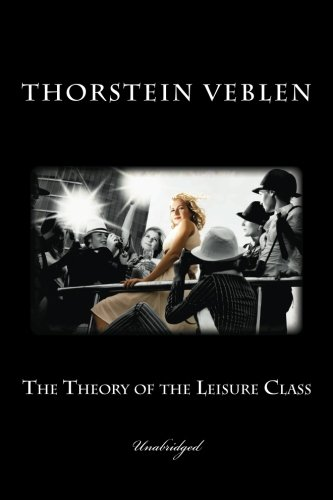 Theory of the Leisure Class  N/A edition cover
