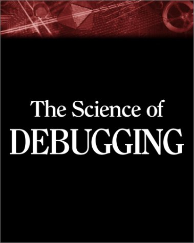 Science of Debugging   2001 9781932111187 Front Cover