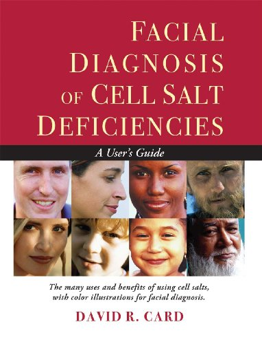 Facial Diagnosis of Cell Salt Deficiencies A User's Guide N/A 9781935826187 Front Cover