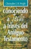 Conociendo a Jesus a Traves Del A. T./ Knowing Jesus Through the Old Testament:  2003 edition cover