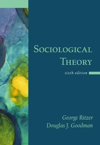 Sociological Theory  6th 2004 (Revised) edition cover