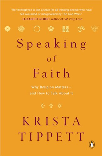 Speaking of Faith Why Religion Matters--and How to Talk about It N/A edition cover