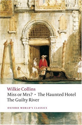 Miss or Mrs?, the Haunted Hotel, the Guilty River   2008 9780199538188 Front Cover