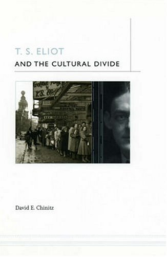 T. S. Eliot and the Cultural Divide   2005 (Annotated) 9780226104188 Front Cover