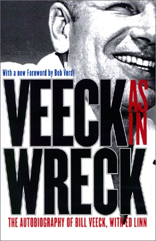 Veeck--As in Wreck The Autobiography of Bill Veeck  2001 edition cover