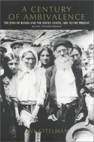 Century of Ambivalence The Jews of Russia and the Soviet Union, 1881 to the Present 2nd 2001 edition cover