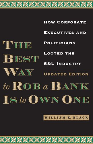 Best Way to Rob a Bank Is to Own One How Corporate Executives and Politicians Looted the S and L Industry 2nd 2013 edition cover
