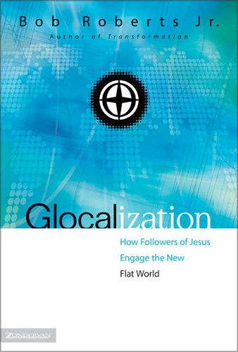 Glocalization How Followers of Jesus Engage the New Flat World  2007 edition cover