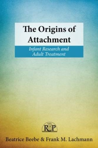 Origins of Attachment Infant Research and Adult Treatment  2014 edition cover