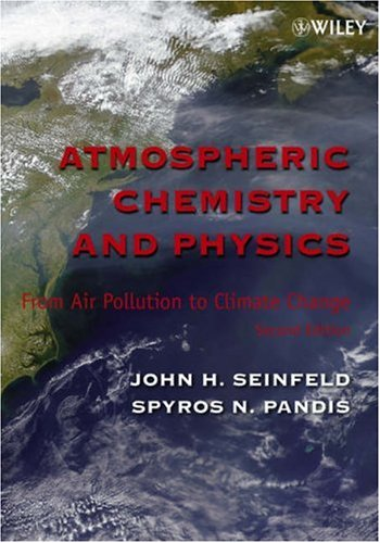 Atmospheric Chemistry and Physics From Air Pollution to Climate Change 2nd 2006 (Revised) edition cover