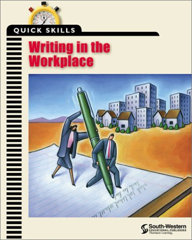 Quick Skills Writing in the Workplace  2000 (Student Manual, Study Guide, etc.) 9780538690188 Front Cover