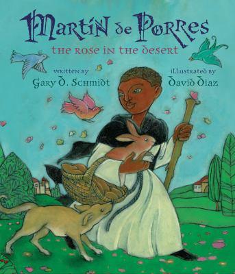 Martin de Porres The Rose in the Desert  2012 9780547612188 Front Cover