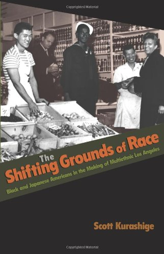 Shifting Grounds of Race Black and Japanese Americans in the Making of Multiethnic Los Angeles  2010 edition cover