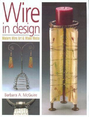 Wire in Design Modern Wire Art and Mixed Media  2001 9780873492188 Front Cover