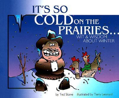 It's So Cold on the Prairies Wit and Wisdom about Winter N/A 9780889952188 Front Cover