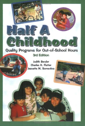 Half A Childhood Quality Programs for Out-of-School Hours 3rd 2005 edition cover