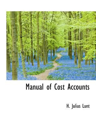 Manual of Cost Accounts N/A 9781115319188 Front Cover