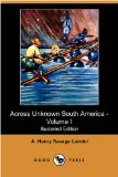 Across Unknown South America - N/A 9781406549188 Front Cover
