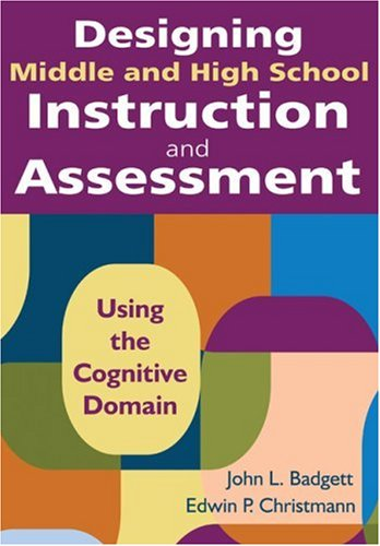 Designing Middle and High School Instruction and Assessment Using the Cognitive Domain  2009 edition cover