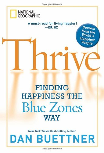 Thrive Finding Happiness the Blue Zones Way  2011 edition cover