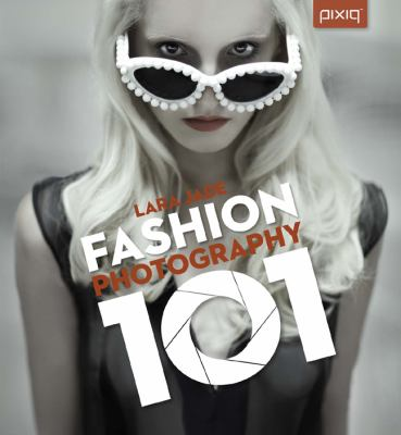 Fashion Photography 101   2012 9781454704188 Front Cover