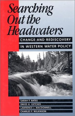 Searching Out the Headwaters Change and Rediscovery in Western Water Policy  1993 edition cover