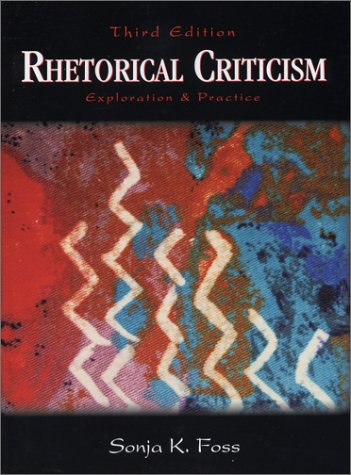 Rhetorical Criticism : Exploration and Practice 3rd 2004 edition cover