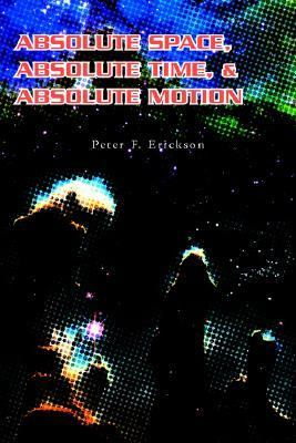 Absolute Space, Absolute Time, and Absolute Motion  2006 edition cover