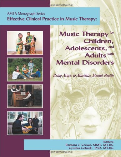 Effective Clinical Practice in Music Therapy : Music Therapy for Children, Adolescents, and Adults with Mental Disorders N/A edition cover