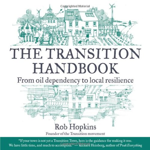 Transition Handbook From Oil Dependency to Local Resilience  2008 edition cover
