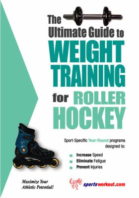 Ultimate Guide to Weight Training for Roller Hockey  N/A 9781932549188 Front Cover