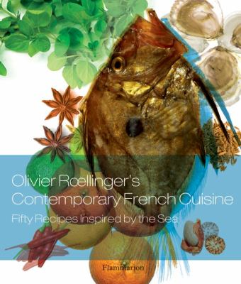 Olivier Roellinger's Contemporary French Cuisine 50 Recipes Inspired by the Sea N/A 9782080201188 Front Cover