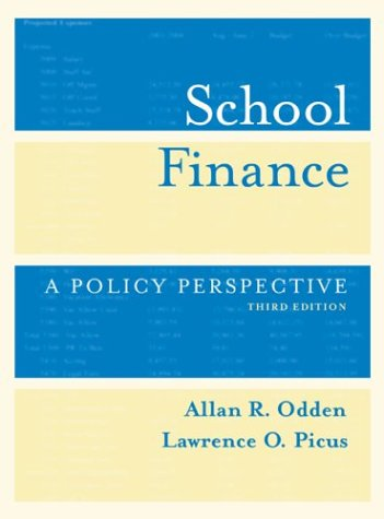 School Finance A Policy Perspective 3rd 2004 (Revised) edition cover