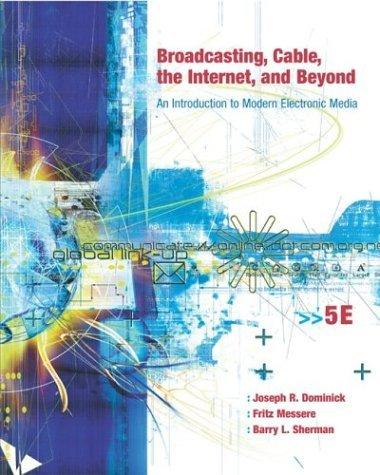 Broadcasting, Cable, the Internet and Beyond : An Introduction to Modern Electronic Media with PowerWeb 5th 2004 edition cover