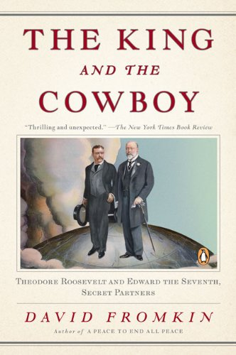 King and the Cowboy Theodore Roosevelt and Edward the Seventh, Secret Partners N/A edition cover