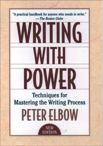 Writing with Power Techniques for Mastering the Writing Process 2nd 1998 (Revised) edition cover