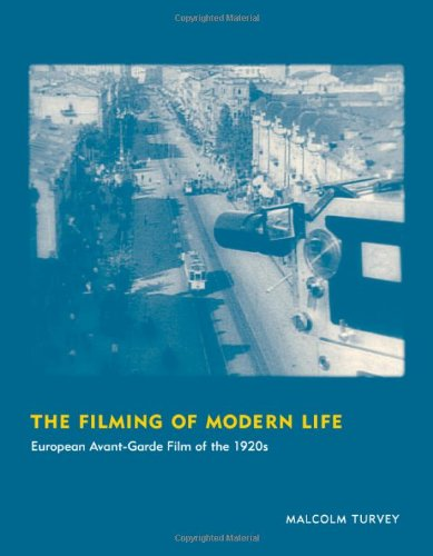 Filming of Modern Life European Avant-Garde Film of the 1920s  2011 9780262015189 Front Cover