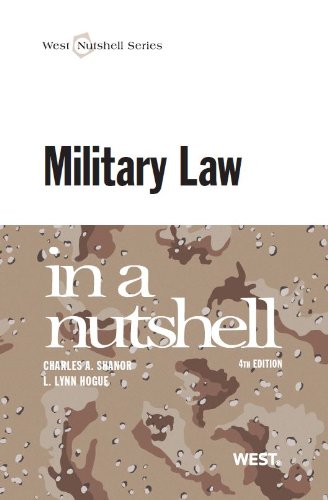Shanor and Hogue's Military Law in a Nutshell, 4th  4th 2013 (Revised) edition cover
