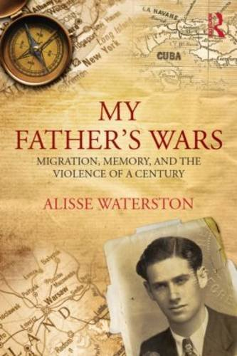 My Father's Wars Migration, Memory, and the Violence of a Century  2014 edition cover