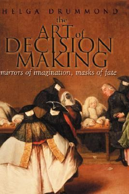Art of Decision Making Mirrors of Imagination, Masks of Fate  2001 9780471497189 Front Cover