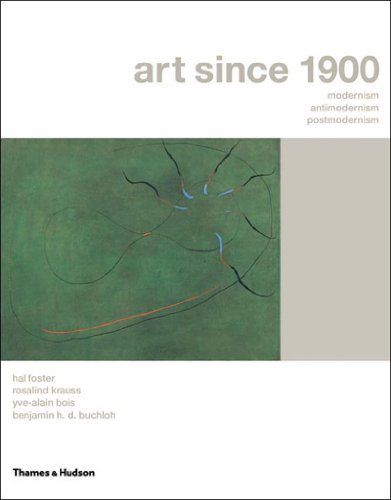 Art since 1900 Modernism, Antimodernism and Postmodernism  2004 edition cover