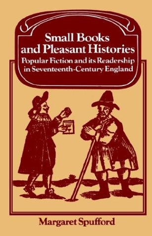 Small Books and Pleasant Histories Popular Fiction and Its Readership in Seventeenth-Century England  1985 9780521312189 Front Cover