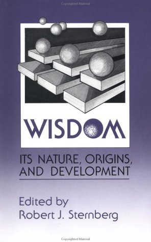 Wisdom Its Nature, Origins, and Development  1990 9780521367189 Front Cover