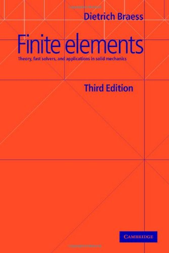 Finite Elements Theory, Fast Solvers, and Applications in Solid Mechanics 3rd 2007 (Revised) edition cover