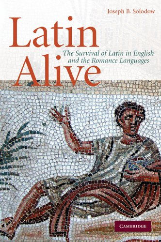 Latin Alive The Survival of Latin in English and Romance Languages  2009 9780521734189 Front Cover